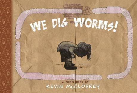 We Dig Worms! 2015, Toon Books.