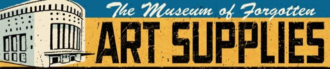Museum of Forgotten Art Supplies www.forgottenartsupplies.com