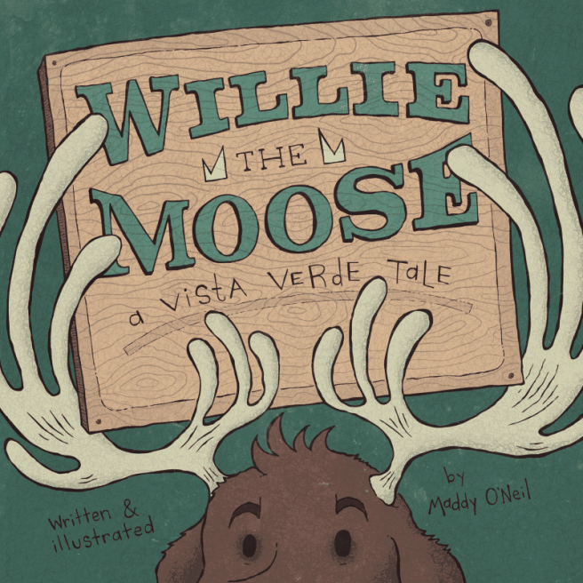 Cover for Maddy O'Neil's Willie the Moose.