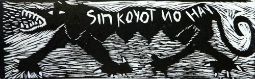 Without Coyote- nothing. relief print. © Baltazar C Melo