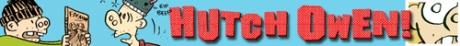 Tom Hart's Hutch Owen comic strip is at www.hutchowen.com