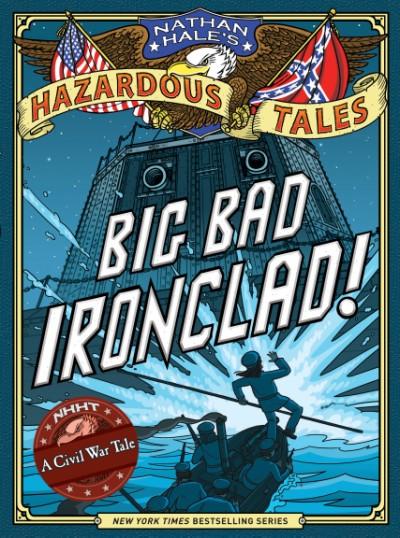 Big Bad Ironclad! © Nathan Hale