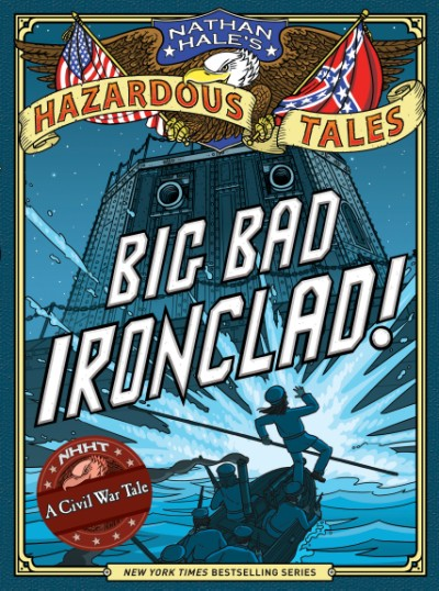 Big Bad Ironclad! © Nathan Hale